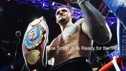 joe-smith-jr.-is-ready-for-the-title