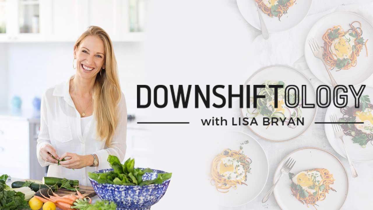 downshiftology-with-lisa-bryan