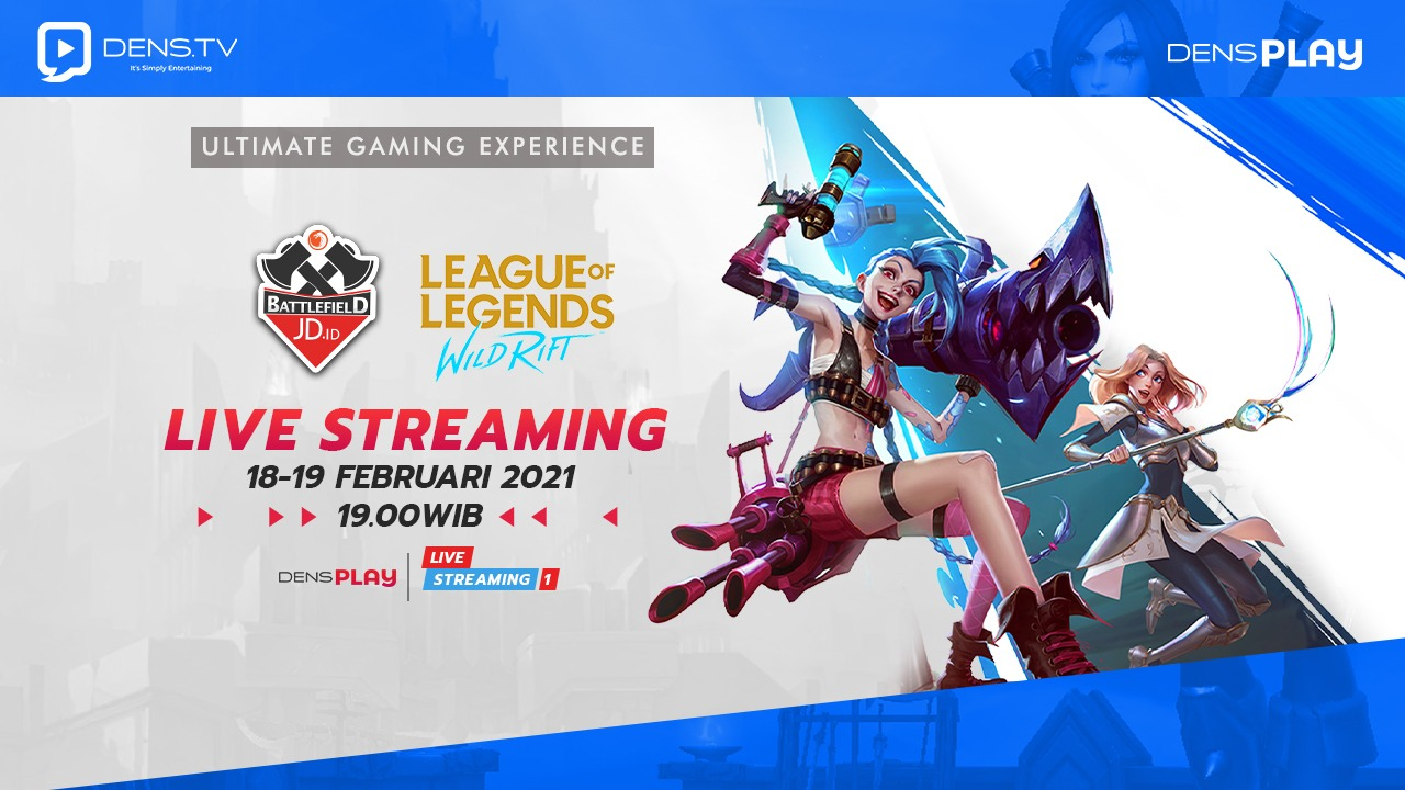 Saksikan Live Streaming JD.ID Battlefield League of Legends Wild Rift