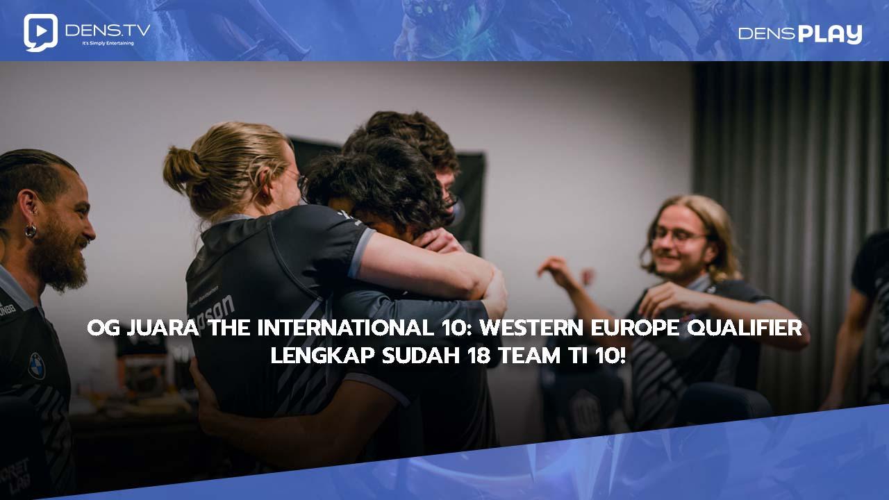 OG Juara The International 10 : Western Europe Qualifier, Lengkap Sudah 18 Team TI 10 !
