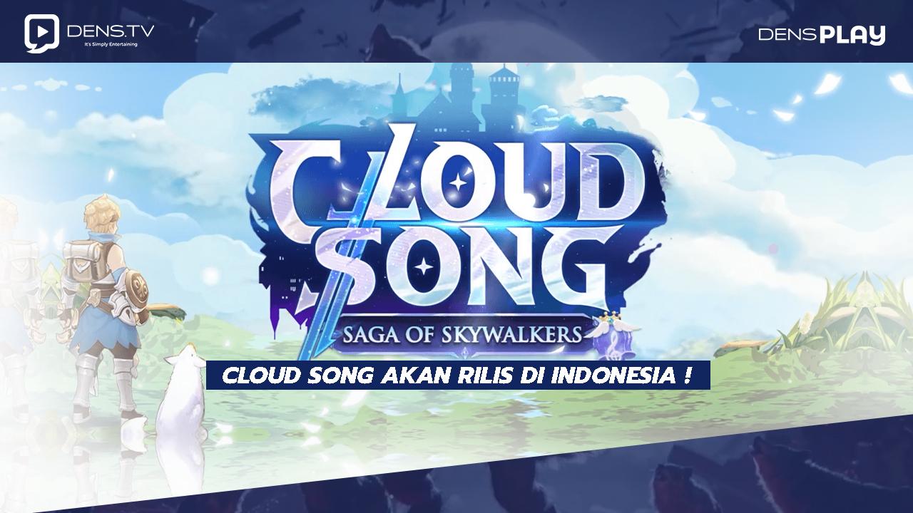 Cloud Song Akan Rilis di Indonesia !