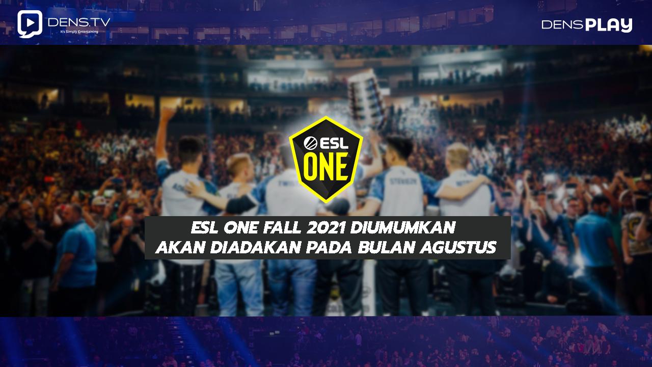 ESL One Fall 2021 Diumumkan Akan Diadakan Pada Bulan Agustus