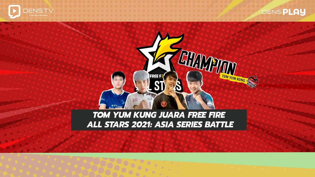 Tom Yum Kung Juara Free Fire All Stars 2021: Asia Series Battle
