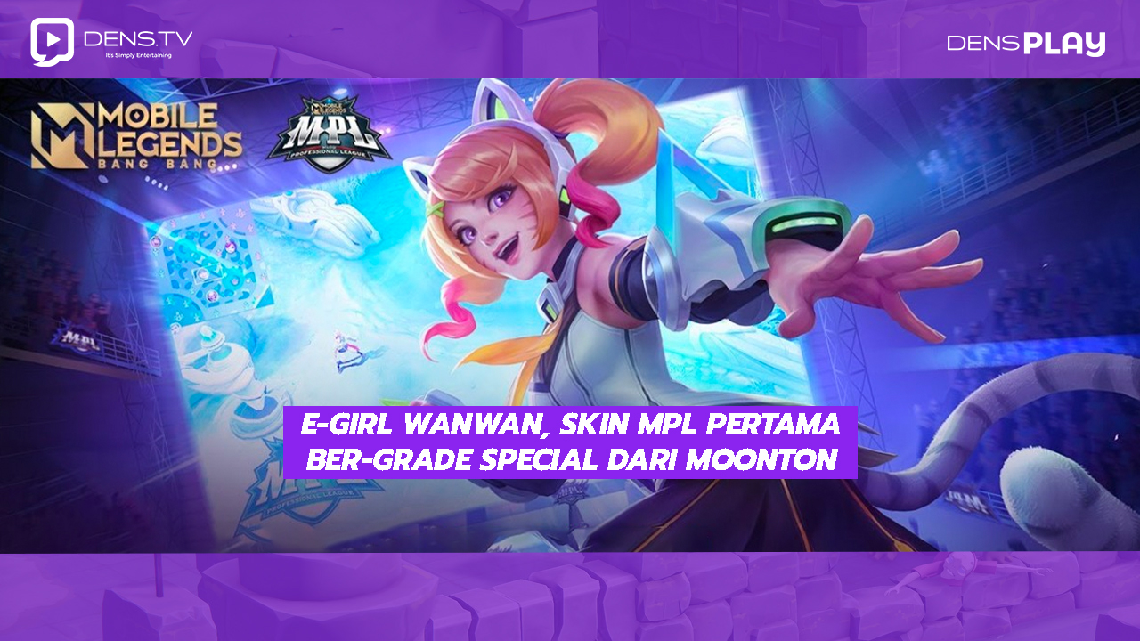 E-girl Wanwan, skin MPL pertama ber-grade Special dari Moonton