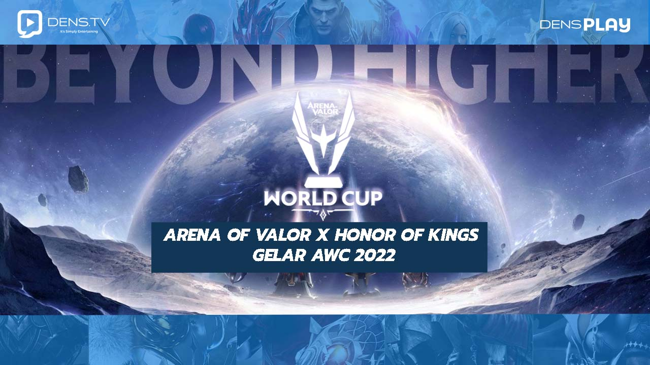 Arena of Valor x Honor of Kings Gelar AWC 2022