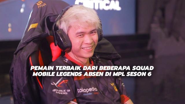 Setelah Tuturu, Pemain Terbaik Dari Beberapa Squad Mobile Legends Absen Di MPL Seson 6