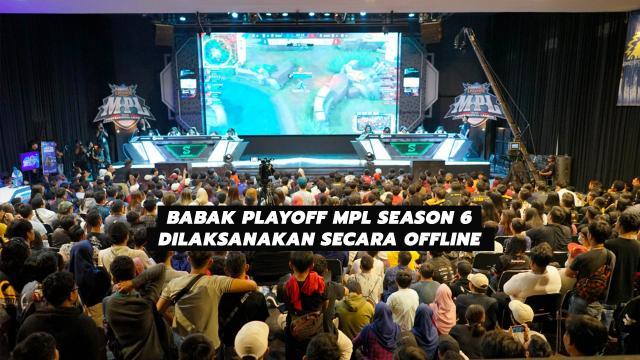 Babak Playoff MPL Season 6 Dilaksanakan Secara Offline
