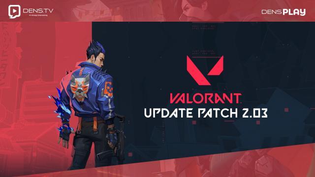 Update Terbaru Valorant 2.03