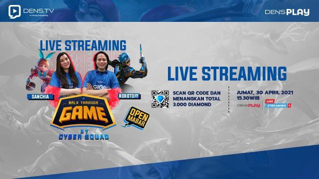 Ngabuburit Makin Seru Nonton Walk Through Game by Cyber Squad Ep. 3 dan Menangkan Total 3.000 Diamonds MLBB !