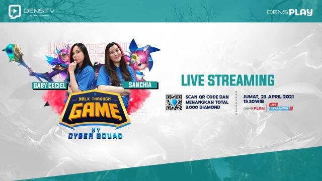 Ngabuburit Makin Seru Nonton Walk Through Game by Cyber Squad Ep. 4 dan Menangkan Total 3.000 Diamonds MLBB !