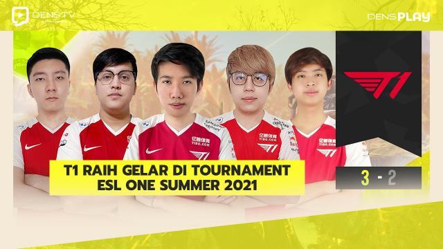 Tampil Kurang maksimal di Animajor, T1 Raih Gelar di Tournament ESL ONE SUMMER 2021