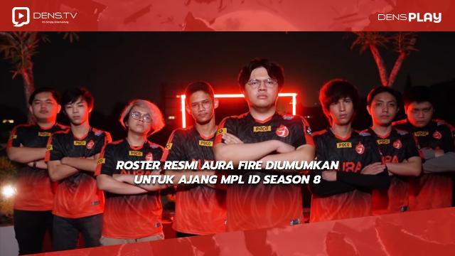 Roster Aura Fire Resmi Diumumkan Untuk MPL ID Season 8