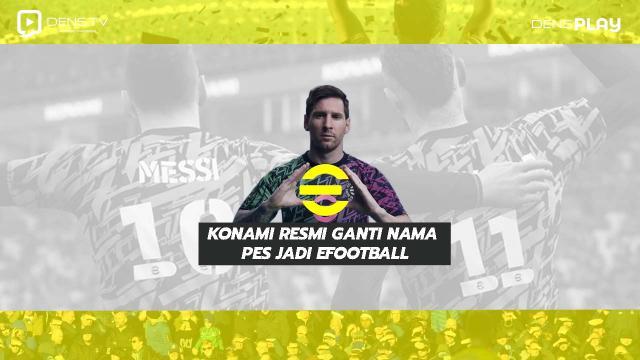 Konami resmi ganti nama PES jadi eFootball