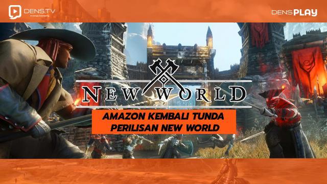Amazon Kembali Tunda Perilisan New World