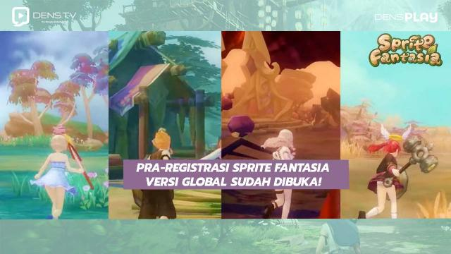 Pra-registrasi Sprite Fantasia Versi Global Sudah Dibuka!